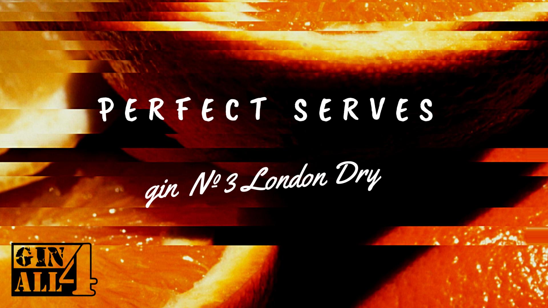 Perfect Serves - GIN Nº3 LONDON DRY