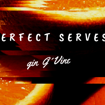 Perfect Serves - G`VINE (Gin de France)