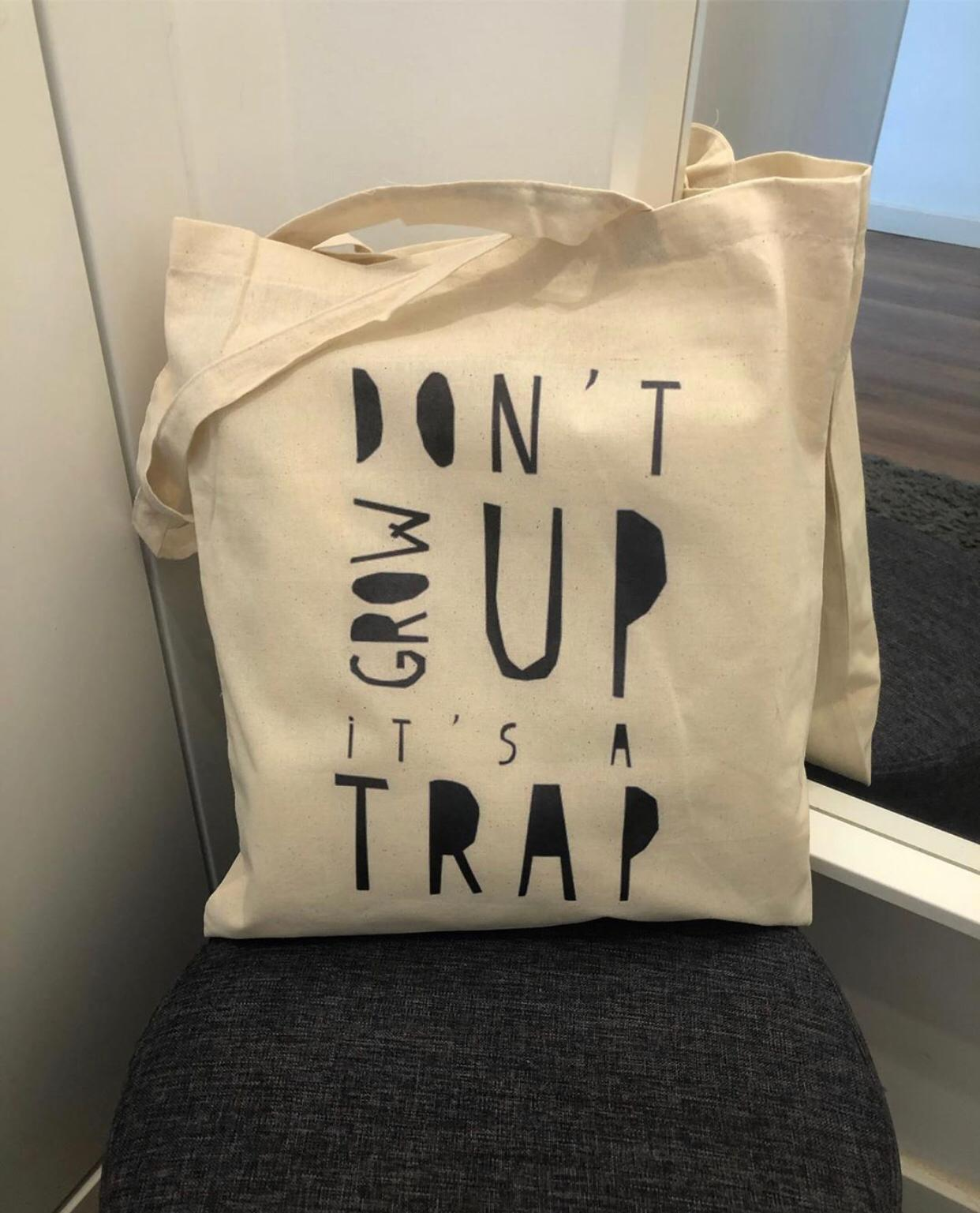 """Tote Bag """"Don't grow up it's a trap"""""""