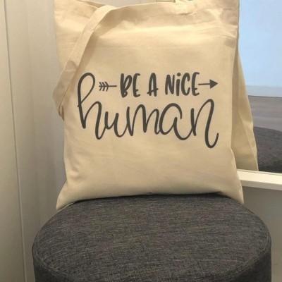 "Tote Bag ""Be a nice human"""