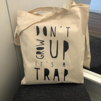 "Tote Bag ""Don't grow up it's a trap"""