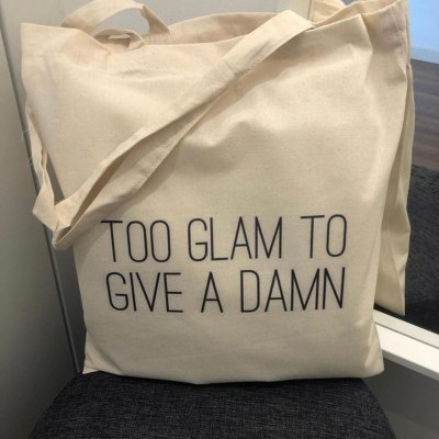 "Tote Bag ""Too Glam To Give A Damn"""
