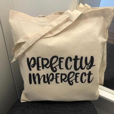 "Tote Bag ""Perfectly Imperfect"""